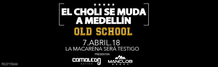 EL CHOLI SE MUDA A MEDELLÍN OLD SCHOOL