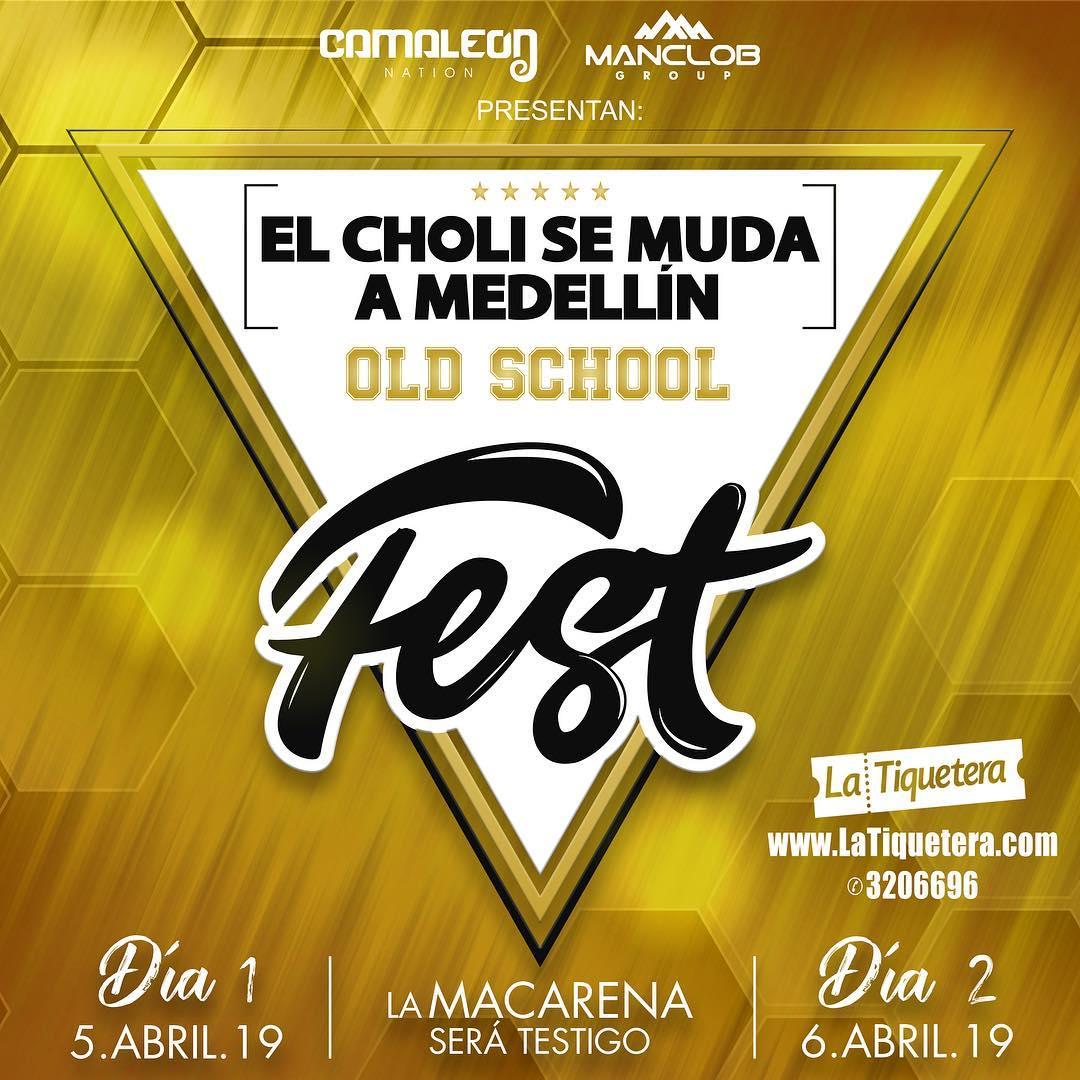 EL CHOLI SE MUDA A MEDELLÍN OLD SCHOOL FEST