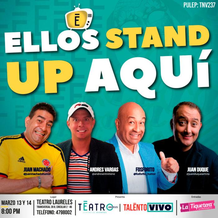 ELLOS STAND UP AQUÍ