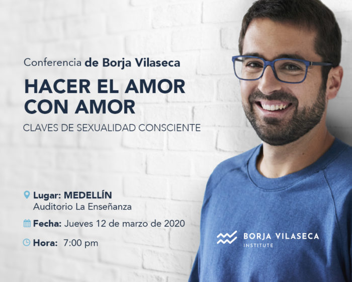 Conferencia De Borja Vilaseca: HACER EL AMOR CON AMOR